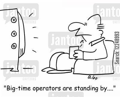 commerical cartoon humor: 'Big-time operators are standing by....'