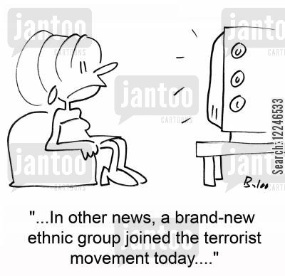 ethnic groups cartoon humor: '...In other news, a brand-new ethnic group joined the terrorist movement today....'