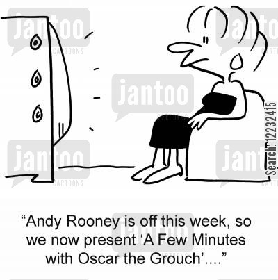 sixty minutes cartoon humor: 'Andy Rooney is off this week, so we now present 'A Few Minutes with Oscar the Grouch'....'