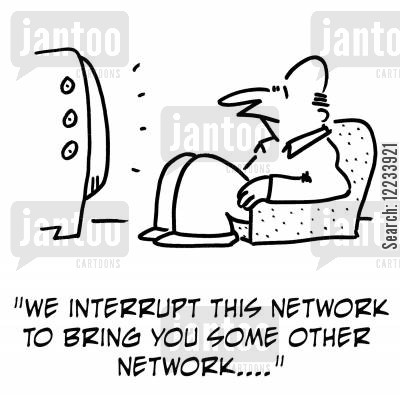 news breaking cartoon humor: 'We interrupt this network to bring you some other network....'