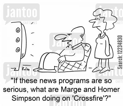 sixty cartoon humor: 'If these news programs are so serious, what are Marge and Homer Simpson doing on 'Crossfire'?'