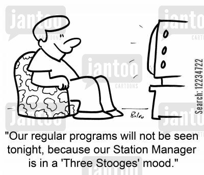 three stooges cartoon humor: 'Our regular programs will not be seen tonight, because our Station Manager is in a 'Three Stooges' mood.'