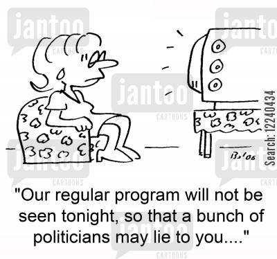 party political broadcasts cartoon humor: 'Our regular program will not be seen tonight, so that a bunch of politicians may lie to you....'
