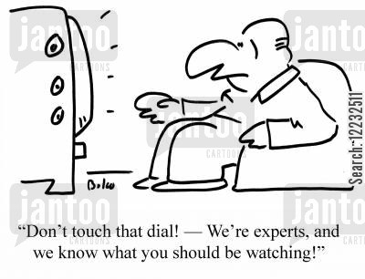 channel hopping cartoon humor: Don't touch that dial! — We're experts, and we know what you should be watching!
