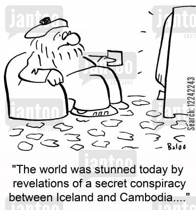 stunned cartoon humor: 'The world was stunned today by revelations of a secret conspiracy between Iceland and Cambodia....'