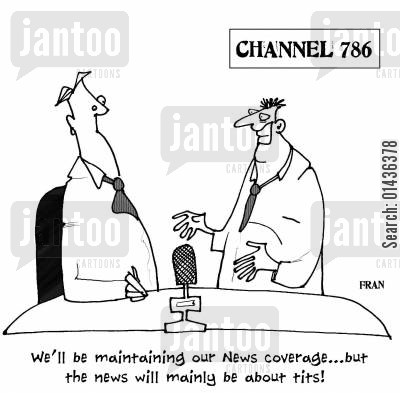sensational news cartoon humor: 'We'll be maintaining our News coverage...but the news will mainly be about tits.'