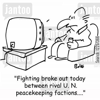 peace talks cartoon humor: 'Fighting broke out today between rival U. N. peacekeeping factions....'