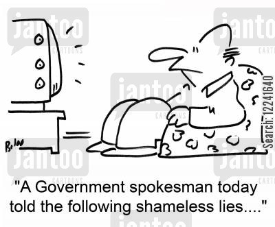 spokesmen cartoon humor: 'A Government spokesman today told the following shameless lies....'