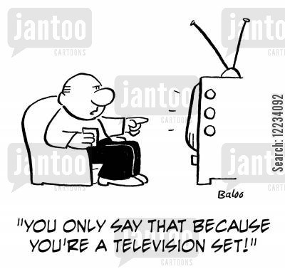 tv star cartoon humor: 'You only say that because you're a television set!'