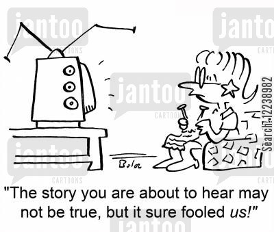 true stories cartoon humor: 'The story you are about to hear may not be true, but it sure fooled us!'
