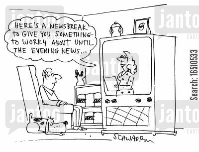 newscast cartoon humor: 'Here's a newsbreak to give you something to worry about until the evening news...'