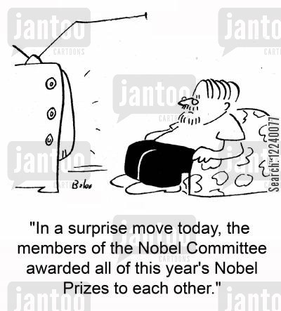 nobel committee cartoon humor: 'In a surprise move today, the members of the Nobel Committee awarded all of this year's Nobel Prizes to each other.'