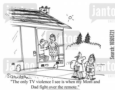 media violence cartoon humor: 'The only TV violence I see is when my mom and dad fight over the remote.'