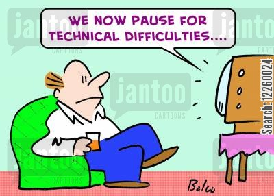 pause cartoon humor: 'We now pause for technical difficulties....'