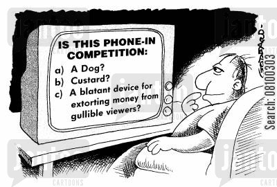 phone in competitions cartoon humor: Extortionate Phone-in competition