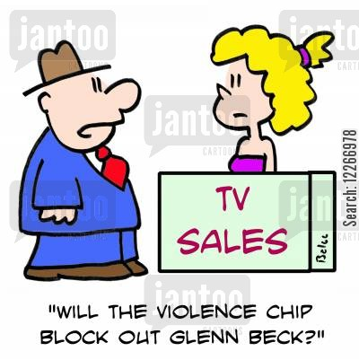 glenn beck cartoon humor: TV SALES, 'Will the violence chip block out Glenn Beck?'