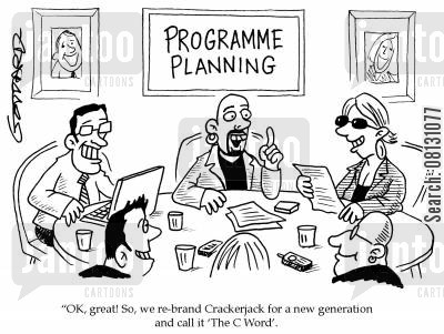 tv producters cartoon humor: OK, great! So, we re-brand Crackerjack for a new generation and call it 'The C Word'.