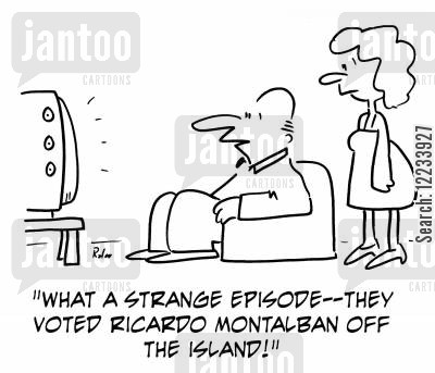 fantasy island cartoon humor: 'What a strange episode -- they just voted Ricardo Montalban off the island!'