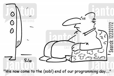 sobbing cartoon humor: 'We now come to the end (sob!) of our programming day....'