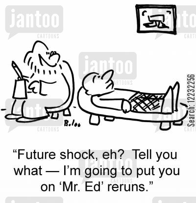 classic tv cartoon humor: 'Future shock, ech? Tell you what — I'm going to put you on'Mr. Ed' reruns.'