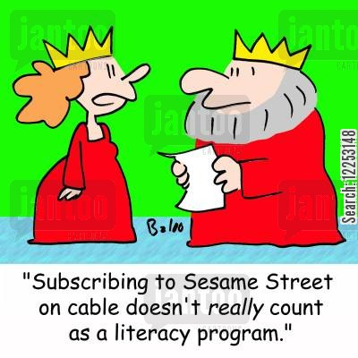 cable cartoon humor: 'Subscribing to Sesame Street on cable doesn't really count as a literacy program.'