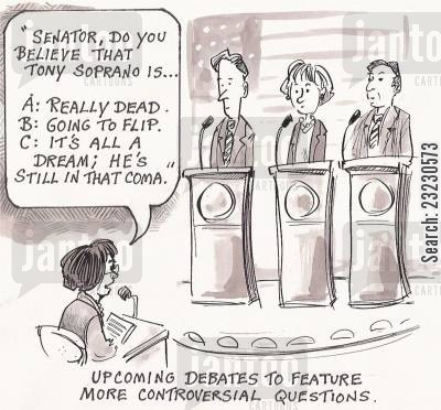 dramas cartoon humor: Upcoming debates to feature more controversial questions.