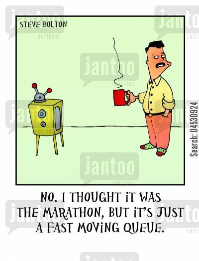 television coverage cartoon humor: 'No. I thought it was the marathon, but it's just a fast moving queue.'