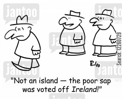 extradition cartoon humor: 'Not an island -- the poor sap was voted off Ireland!'