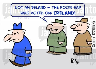 reality programmes cartoon humor: 'Not an island -- the poor sap was voted off Ireland!'