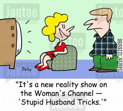 genders cartoon humor: 'It's a new reality show on the Women's Channel -- 'Stupid Husband Tricks.''