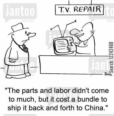 tv repair cartoon humor: 'Parts and labor didn't come to much, but it cost a bundle to ship it back and forth to China.'
