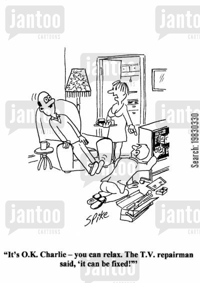 tense cartoon humor: 'It's O.K. Charlie - you can relax. The T.V. repairman said, 'it can be fixed!''
