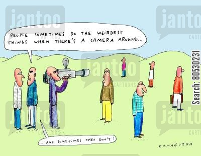 exhibitionists cartoon humor: 'People sometimes do the weirdest things when there's a camera around...and sometimes they don't.'