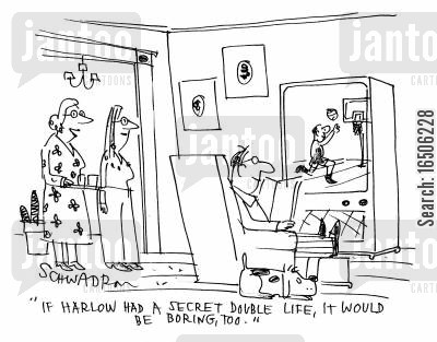 double life cartoon humor: 'If Harlow had a secret double life, it would be boring, too.'