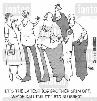 spin offs cartoon humor: It's the latest Big Brother spin off, we're calling it 'Big Blubber'