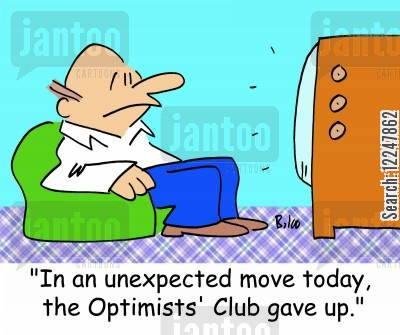 surrendered cartoon humor: 'In an unexpected move today, the Optimists' Club gave up.'