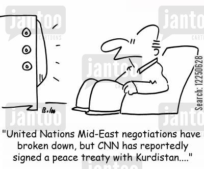 tv network cartoon humor: 'United Nations Mid-East negotiations have broken down, but CNN has reportedly signed a peace treaty with Kurdistan....'