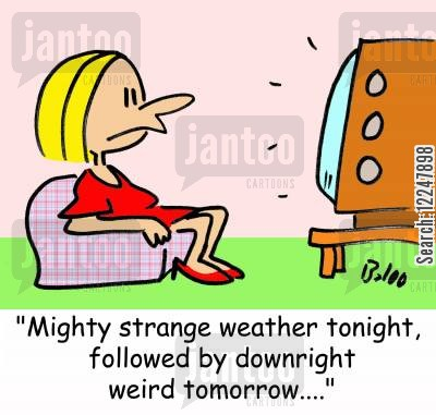 strange weather cartoon humor: 'Mighty strange weather tonight, followed by downright weird tomorrow....'