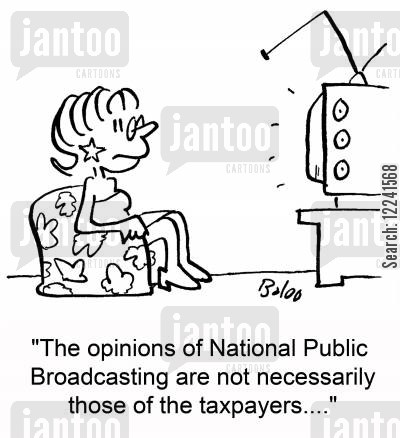 pbs cartoon humor: 'The opinions of National Public Broadcasting are not necessarily those of the taxpayers....'