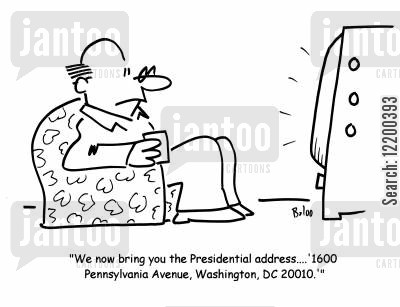 presidential address cartoon humor: 'We Now Bring You the Presidential Address...'