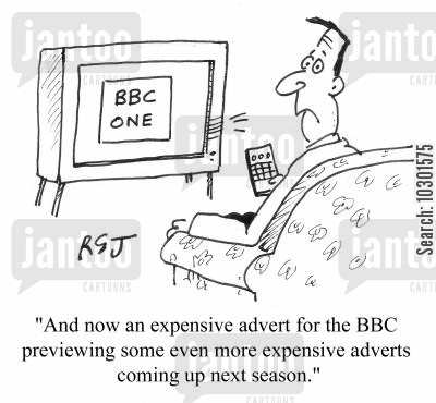 licensing fee cartoon humor: 'And now an expensive advert for the BBC previewing some even more expensive adverts coming up next season.'