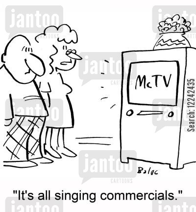 singing commercials cartoon humor: McTV, 'It's all singing commercials.'