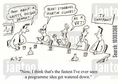 scheduling cartoon humor: 'Now I think that's the fastest I've ever seen a programme idea get watered down.'