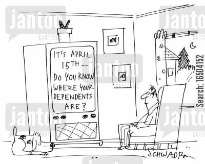 do you know where your kids are cartoon humor: 'It's April 15th - Do you know where your dependents are?'