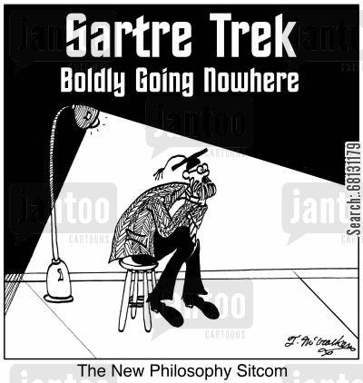 going nowhere cartoon humor: The New Philosophy Sitcom: Sartre Trek, Boldly Going Nowhere.