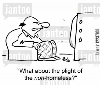 plight cartoon humor: What about the plight of the non-homeless?