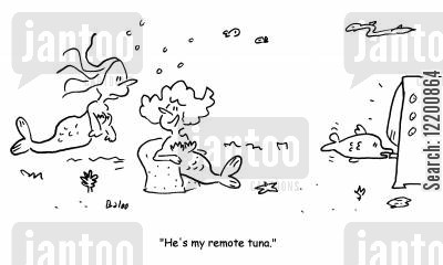 tuners cartoon humor: 'He's my remote tuna.'
