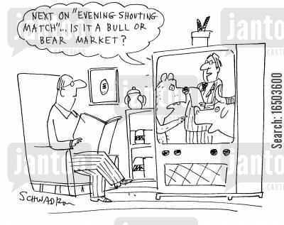 matched cartoon humor: 'Next on 'evening shouting match'...is it a bull or bear market?'
