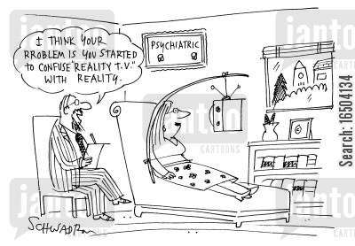 psychoanalysts cartoon humor: 'I think your problem is you started to confuse 'reality T.V.' with reality.'