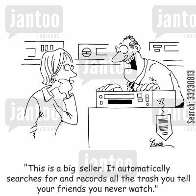 big seller cartoon humor: 'This is a big seller. It automatically searches for a records all the trash you tell your friends you never watch.'